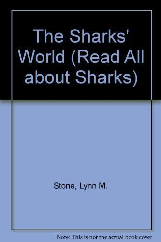 The Sharks' World (Read All About Sharks) (9780865934443) by Lynn M. Stone