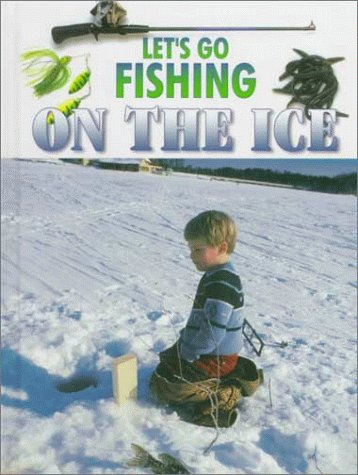 9780865934641: Let's Go Fishing on the Ice