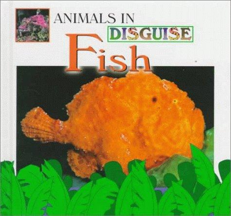 Fish (Animals in Disguise): Lynn M. Stone