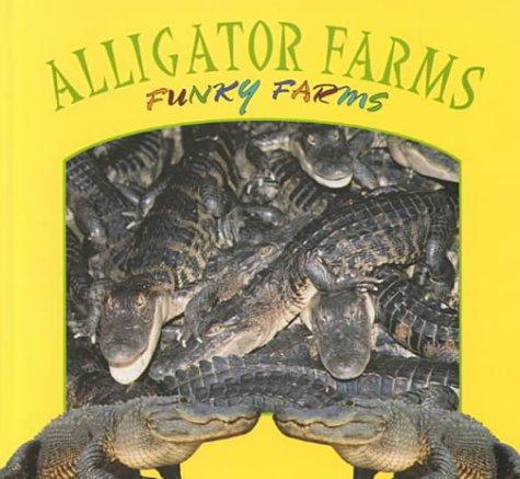 9780865935389: Alligator Farms (Funky Farms)