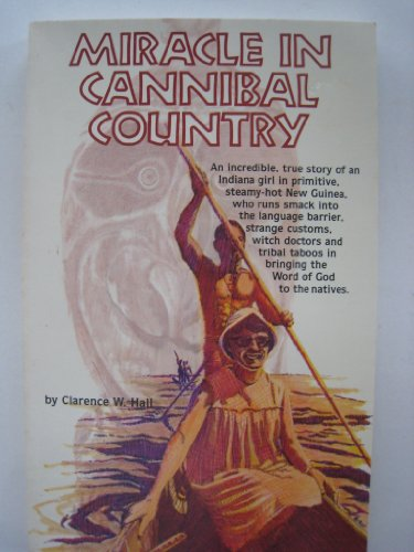 9780865950009: Miracle in cannibal country