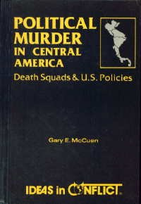 9780865960503: Political Murder in Central America: Death Squads and U. S. Policies (Ideas in Conflict Series)