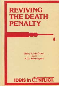 Reviving the Death Penalty (Ideas in conflict series) (0865960526) by Gary E. McCuen