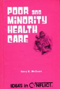 Poor and Minority Health Care (Ideas in Conflict Series) (0865960658) by Gary E. McCuen