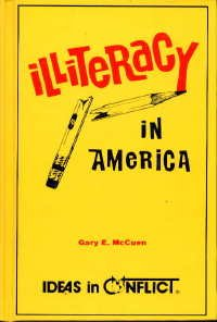 Illiteracy in America (Ideas in Conflict Series) (0865960674) by McCuen, Gary E.