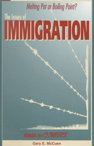 The Issues of Immigration (0865961417) by Gary E. McCuen