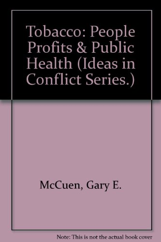 9780865961425: Tobacco: People Profits & Public Health (Ideas in Conflict Series.)