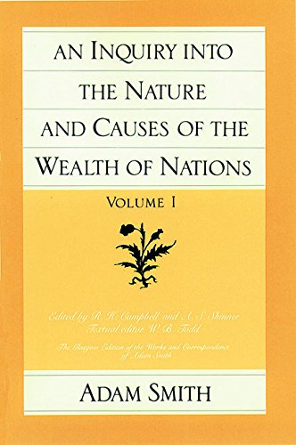 9780865970069: An Inquiry Into the Nature and Causes of the Wealth of Nations, Volume 1: v. 1 (Glasgow Edition of the Works and Correspondence of Adam Smith)