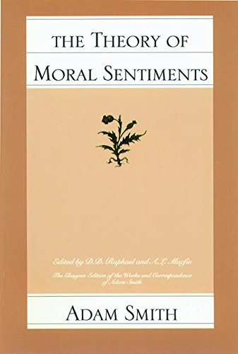 the theories of adam smith Adam smith's theory of moral sentiments (1759) lays the foundation for a general system of morals, and is a text of central importance in the history of moral and political thought.
