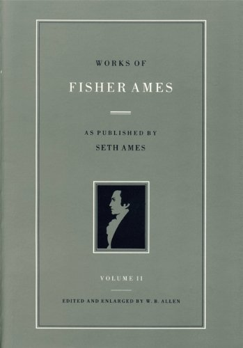 Works of Fisher Ames: Volume II