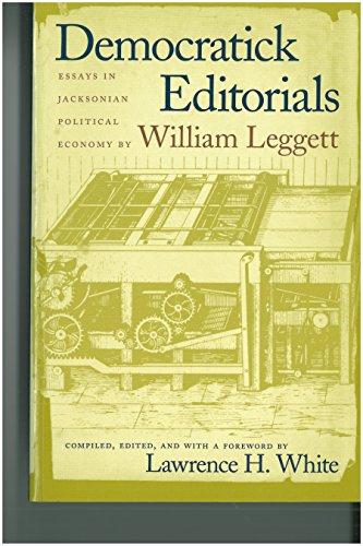 9780865970366: Democratick Editorials: Essays in Jacksonian Political Economy