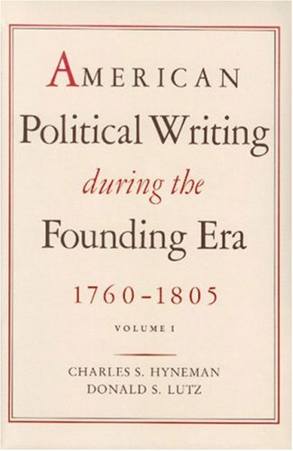9780865970427: American Political Writings During the Founding Era