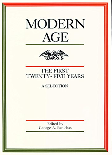 Modern Age: The First Twenty-Five Years (0865970629) by George A. Panichas