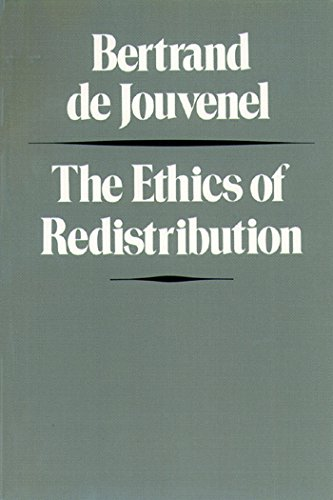 ETHICS OF REDISTRIBUTION, THE: BERTRAND DE JOUVENEL