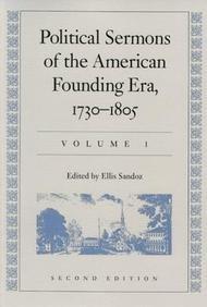 9780865970908: Political Sermons of the American Founding Era: 1730-1805