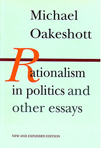 9780865970953: Rationalism in Politics and other essays