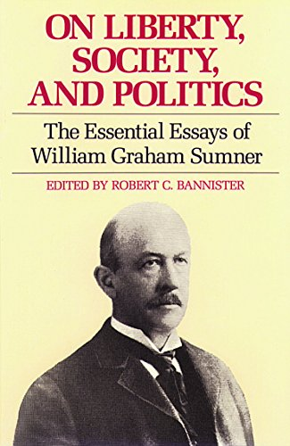 9780865971011: On Liberty, Society, and Politics: The Essential Essays of William Graham Sumner