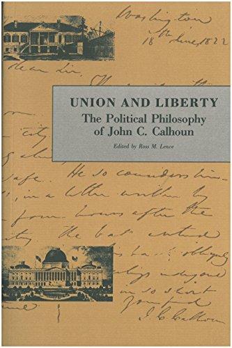 9780865971028: Union and Liberty: The Political Philosophy of John C. Calhoun