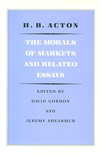 9780865971073: Morals of Markets and Related Essays, The