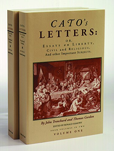 Cato's Letters or Essays on Liberty, Civil: Trenchard, John and