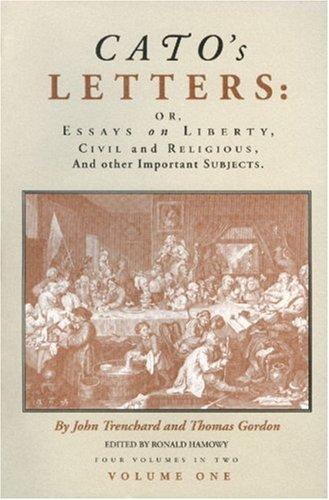 Cato's Letters: or, Essays on Liberty, Civil: Trenchard, John &