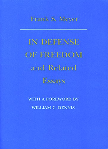 9780865971394: In Defense of Freedom and Related Essays