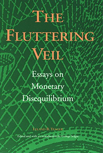 9780865971462: The Fluttering Veil: Essays on Monetary Disequilibrium