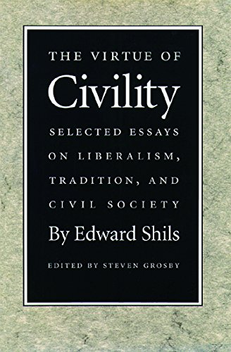 9780865971486: The Virtue of Civility: Selected Essays on Liberalism, Tradition, and Civil Society