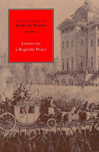 9780865971660: Letters on a Regicide Peace: Volume 3 (Select Works of Edmund Burke)