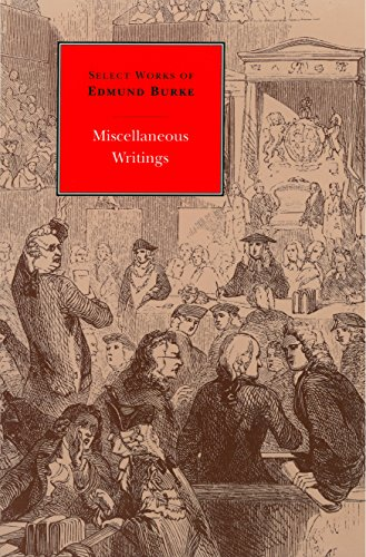 SELECT WORKS OF EDMUND BURKE Miscellaneous Writings: CANAVAN, FRANCIS, EDITOR