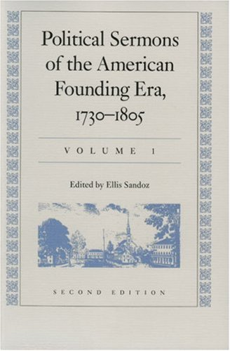 9780865971769: Political Sermons of the American Founding Era, 1730-1805