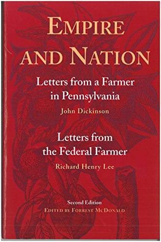 9780865972025: Empire and Nation: Letters from a Farmer in Pennsylvania / Letters from a Federal Farmer