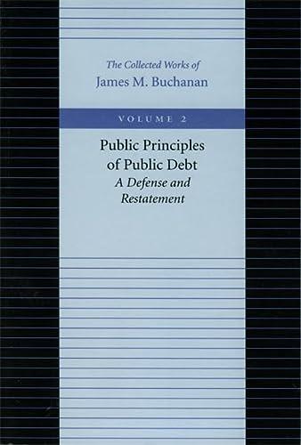 9780865972155: Public Principles of Public Debt (Collected Works of James M. Buchanan)