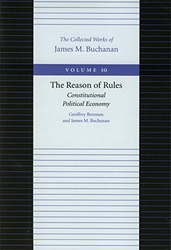 9780865972322: The Reason of Rules: Constitutional Political Economy (Collected Works of James M Buchanan)