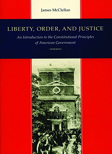 9780865972568: Liberty, Order, & Justice: An Introduction to the Constitutional Principles of American Government