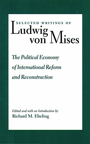 9780865972711: The Selected Writings of Ludwig von Mises: Political Economy of International Reform and Reconstruction v. 3: The Political Economy of International Reform and Reconstruction v. 3
