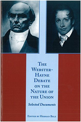 9780865972735: The Webster-Hayne Debate on the Nature of the Union
