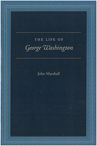 The Life of George Washington: Special Edition: John Marshall, Robert