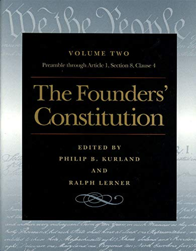 The Founders' Constitution Vol. 2 : The: Philip B. Kurland;