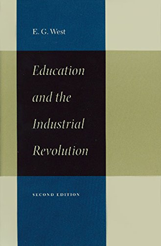 Education and the Industrial Revolution (9780865973107) by E. G. West