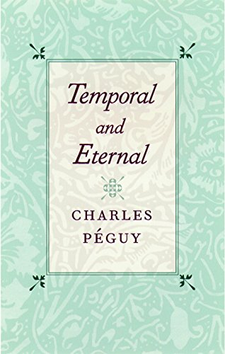 Temporal and Eternal: Peguy, Charles