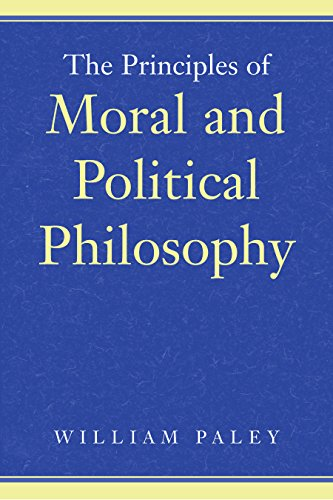 The Principles of Moral and Political Philosophy: Paley, William; Le