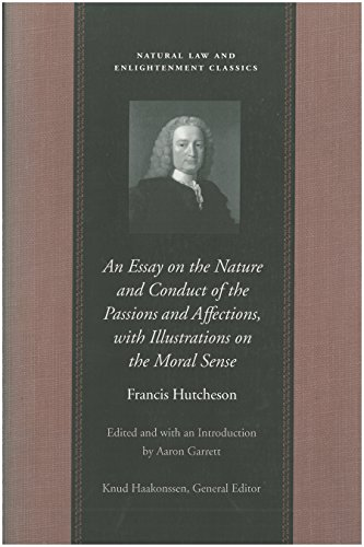 9780865973862: An Essay on the Nature and Conduct of the Passions and Affections, with Illustrations on the Moral Sense (Natural Law Cloth)