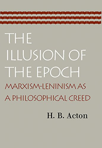 9780865973947: The Illusion of the Epoch: Marxism-Leninism as a Philosophical Creed