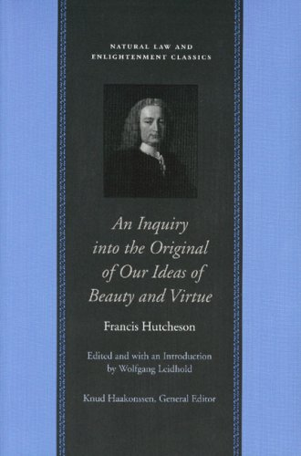 9780865974296: Inquiry into the Original of Our Ideas of Beauty and Virtue, An (Natural Law and Enlightenment Classics)