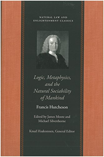9780865974463: Logic, Metaphysics, and the Natural Sociability of Mankind (Natural Law Cloth)