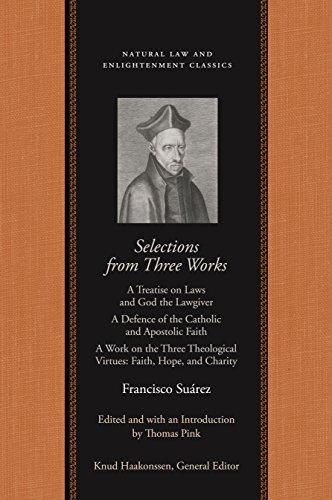 9780865975170: Selections From Three Works: A Treatise on Laws and God the Lawgiver / A Defence of the Catholic and Apostolic Faith / A Work on the Three Theological Virtues: Faith, Hope, and Ch