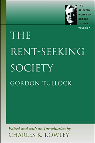 9780865975248: The Rent-Seeking Society (The Selected Works of Gordon Tullock, Vol. 5)