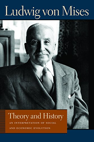 9780865975699: Theory and History: An Interpretation of Social and Economic Evaluation (Lib Works Ludwig Von Mises CL)