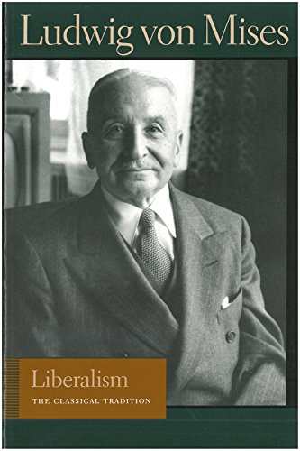 9780865975859: Liberalism: The Classical Tradition (Lib Works Ludwig Von Mises CL)